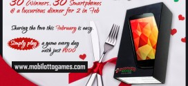 Valentine Special: 1 luxurious dinner for two & 30 smart phones for 30 people courtesy Mobilotto Game Love&Money giveaway