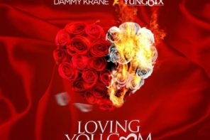 "Download Music: Dammy Krane – ""LovingYou.Com"" ft. Yung6ix"