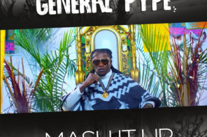 Download Music: General Pype – Mash It Up