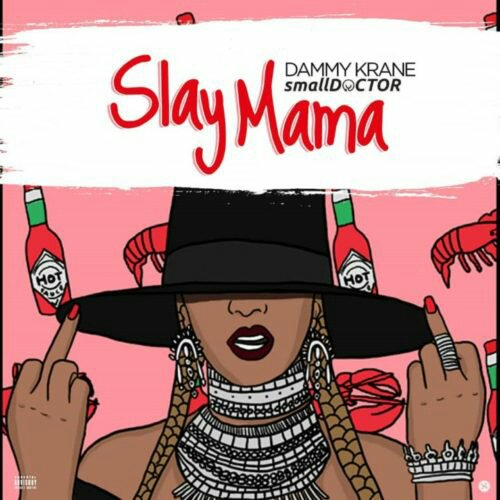 "Download Music: Dammy Krane – ""Slay Mama"" ft. Small Doctor (Prod. by Dicey)"