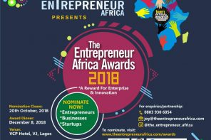 ENTREPRENEURS GET IN HERE: HAVE YOU NOMINATED FOR THE ENTREPRENEUR AFRICA AWARDS, 2018?