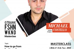 From reality to Runway: Prominent Fashion Designer Michael Costello to hold a masterclass at GTBank Fashion Weekend | November 10th