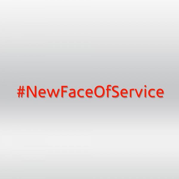 #NewFaceOfService