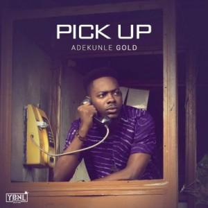 Adekunle Gold – Pick Up {Prod. By Pheelz}