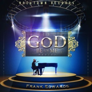 Frank-Edwards-If-God-Be-For-Me...-ART-300x300