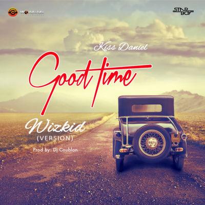 Kiss-Daniel-Good-Time-Wizkid-Version-ArtWork