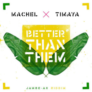 Machel-Montano-Timaya-Better-Than-Them-768x768-300x300