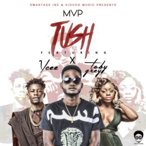 MVP-Tush-ft.-Toby-Grey-Ycee-Prod.-Echo-300x300