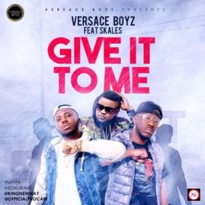 Versace-Boyz-X-Skales-Give-it-to-me-artwork
