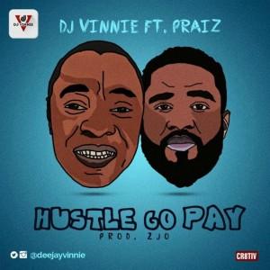 DJ-Vinnie-Praiz-Hustle-Go-Pay-Art-768x768-1