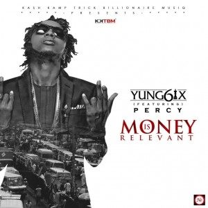 Yung6ix-Money-Is-Relevant-ft.-Percy-ART-768x768