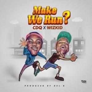 CDQ-WIZKID-Make-We-Run-720x720