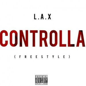 l.a.x-controlla-freestyle