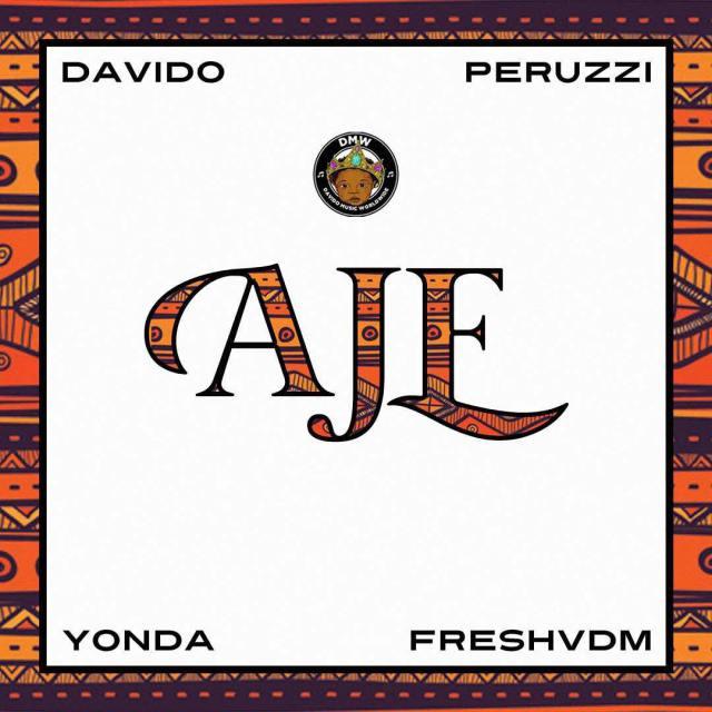 Download Music: DMW – Aje Ft  Davido, Perruzi, Yonda x
