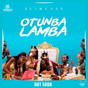 Slimcase set to release most anticipated single 'Otunba Lamba'