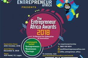 ENTREPRENEURS GET IN HERE: HAVE YOU NOMINATED FOR THE ENTREPRENEUR AFRICA AWARDS, 2018?