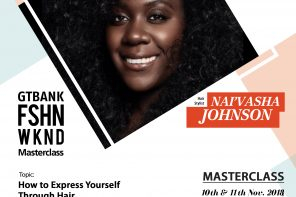 Express yourself with Nai'vasha Johnson – Attend her Masterclass at the GTBank Fashion Weekend
