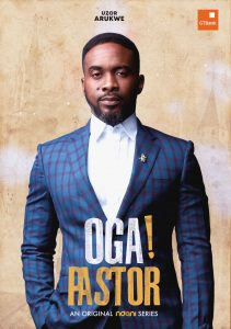 A678718E 6B29 4CFD B120 6CFC6461DEA8 211x300 - NDANITV's NEW WEB – SERIES OGA! PASTOR TO BE RELEASED THIS JUNE