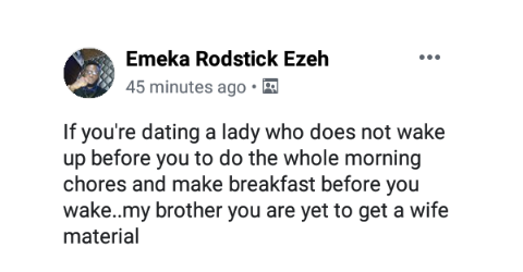 """""""If Your Girlfriend Does Not Wake Up Before You To Do Chores, She Is Not Wife Material' - Nigerian Man Writes"""